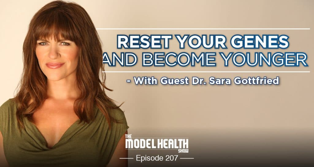 Reset-Your-Genes-And-Become-Younger-With-Dr.-Sara-Gottfried