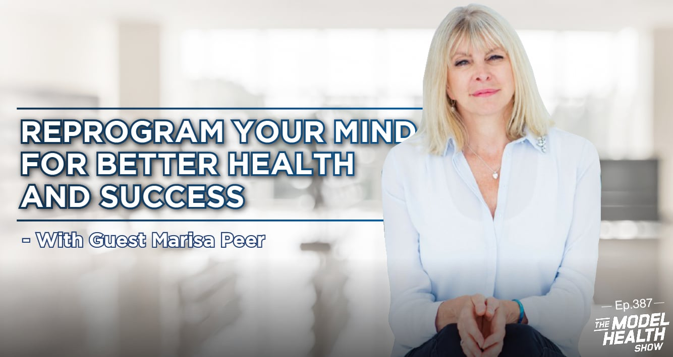 Reprogram Your Mind For Better Health And Success - With Guest Marisa Peer